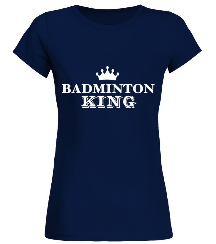 badminton king T shirt hot sport team player gift  Funny Badminton T-shirt, Best Badminton T-shirt