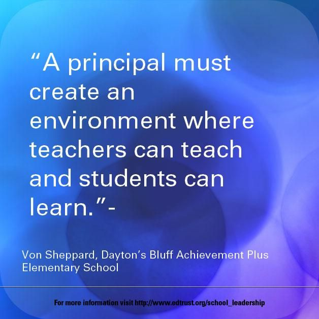 """A principal must create an environment where teachers can teach and students can learn."""