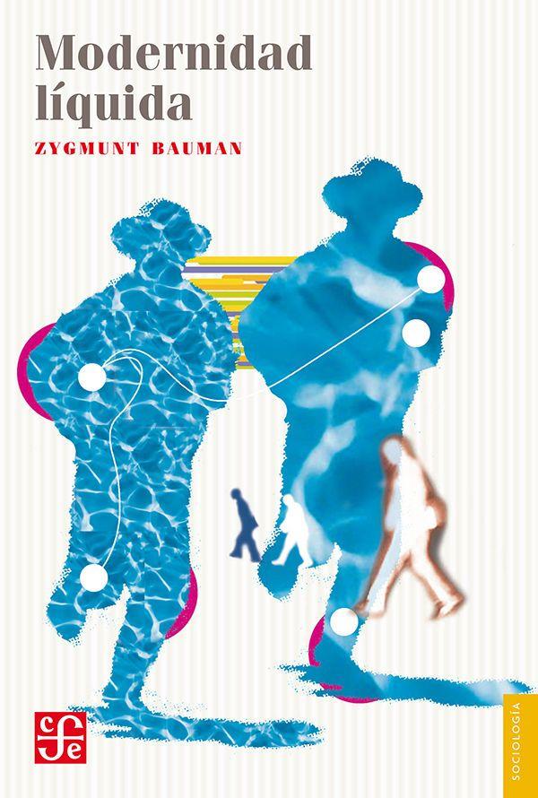 Modernidad líquida eBook: Zygmunt Bauman, Fondo de Cultura Economica, Jaime Arrambide Squirru, Mirta Rosenberg: Amazon.es: Tienda Kindle