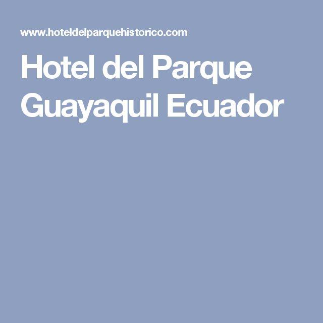 Hotel del Parque Guayaquil Ecuador