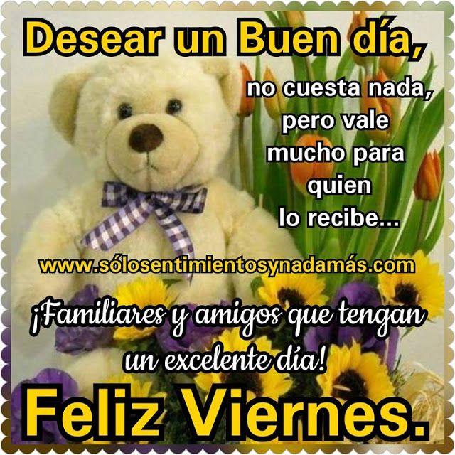Desear Un Buen Dia No Cuesta Nada Buenos Dias Feliz Viernes