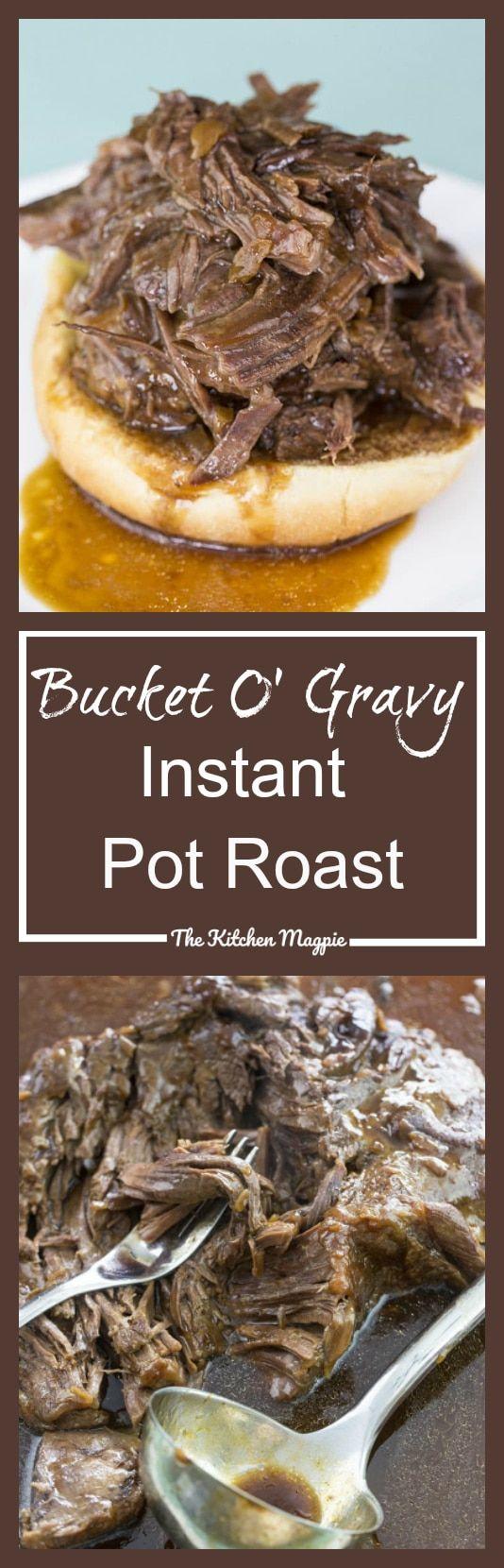 Bucket o' Gravy Instant Pot Roast - The Kitchen Magpie
