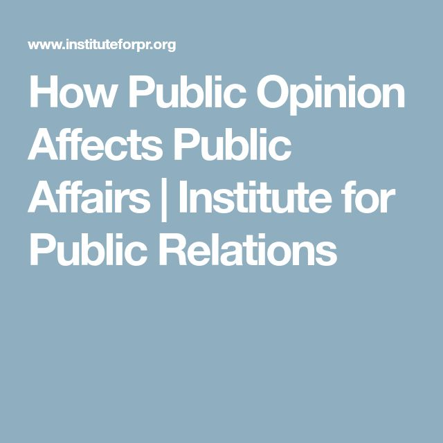 How Public Opinion Affects Public Affairs | Institute for Public Relations