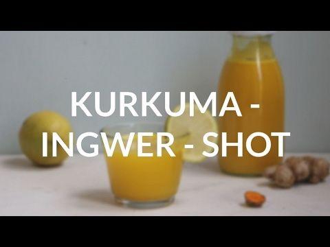 Kurkuma-Ingwer Shot (mit Video) - deine-ernaehrung.de