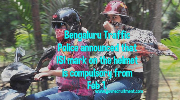 Bengaluru Traffic Police announced that ISI mark on the helmet is compulsory from Feb 1.