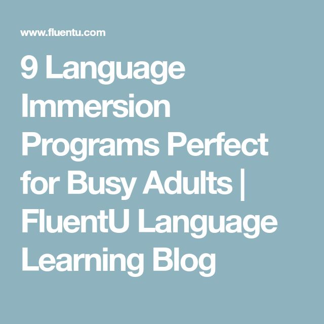9 Language Immersion Programs Perfect for Busy Adults | FluentU Language Learning Blog