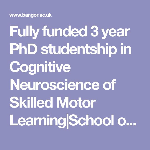 Fully funded 3 year PhD studentship in Cognitive Neuroscience of Skilled Motor Learning|School of Psychology, Bangor University|Bangor University