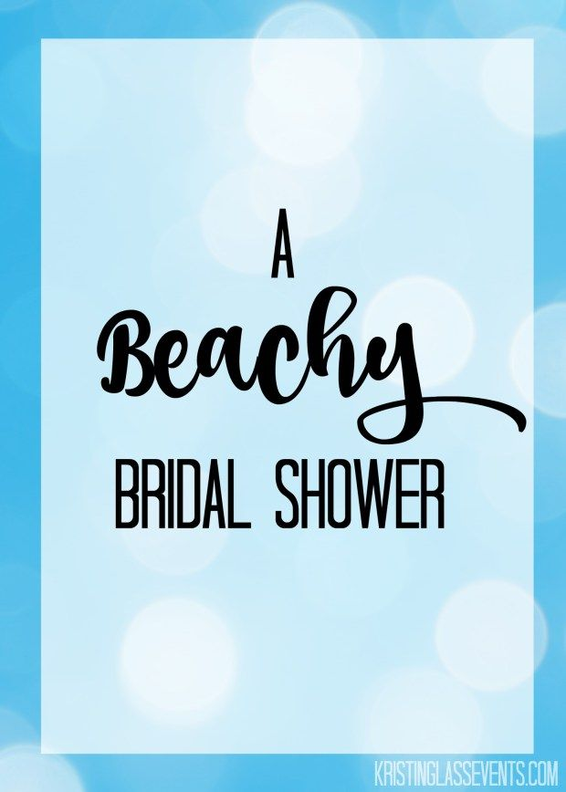 Ideas for a beach-themed bridal shower from Kristin Glass Events