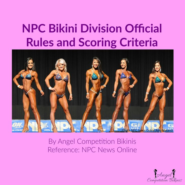 NPC Bikini Division Rules 1. Bikini competitors must wear a two-piece suit. The bottoms cannot be a thong and the front cannot be too low. All styles of Angel Competition Bikinis are acceptable at NPC sponsored competitions. We factor in your height and glute measurement to ensure the front of your suit is the proper rise. The NPC advises competitors to bring 2 suits to check-in in the event that one of your suits is not acceptable. Because of our high quality connectors, and perfected…