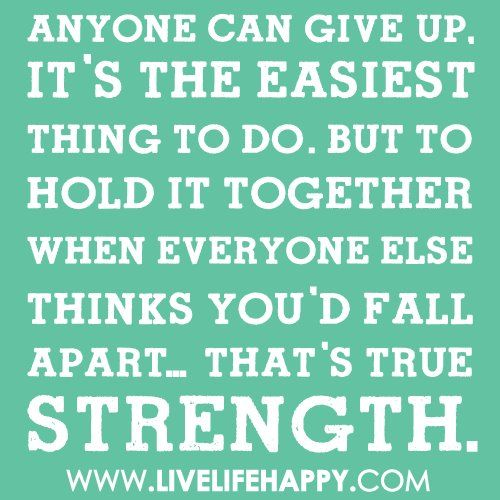 believe.Words Of Wisdom, Life Quotes, True Strength, Learning Games, Stay Strong, Strength Quotes, Truestrength, Inspiration Quotes, True Stories