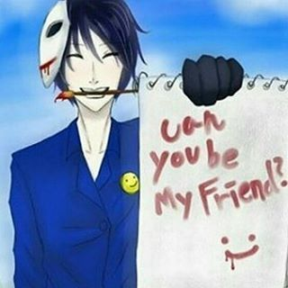 """Can you be my friend?""  OK! If you don't kill me ~ oxO  #creepypasta #bloodypainter"