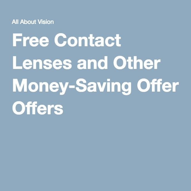 Free Contact Lenses and Other Money-Saving Offers