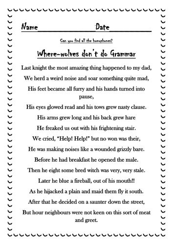 Halloween Homophone Poem - a worksheet to help 7-11 year old children identify 'homophones'. Because we all know that 'Where-wolves don't do grammar!'