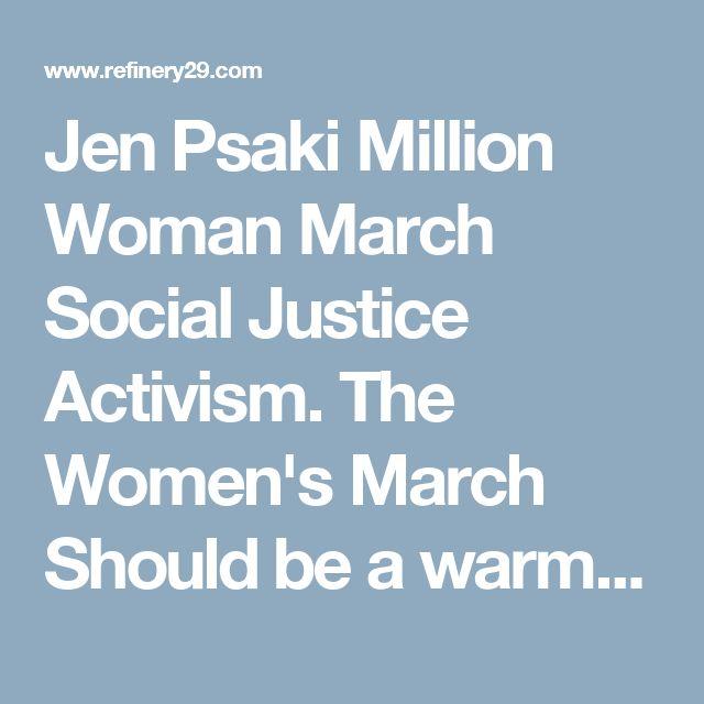 Jen Psaki Million Woman March Social Justice Activism. The Women's March Should be a warm up.