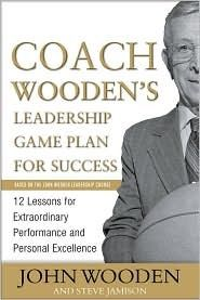 Coach Wooden's Leadership Game Plan for Success by John Wooden and Steve Jamison The Alpha Launch - http://www.TheAlphaLaunch.com