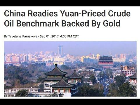 China Reset World's Reserve Currency System: Oil Benchmark Backed By Gold Yuan - YouTube