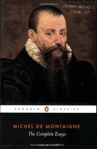 four essays michel de montaigne Others had composed essays before montaigne, but they wrote as kings, soldiers   as michel de montaigne, not as a grammarian, or poet or lawyer  than four  centuries ago, montaigne's essays have never been out of print.