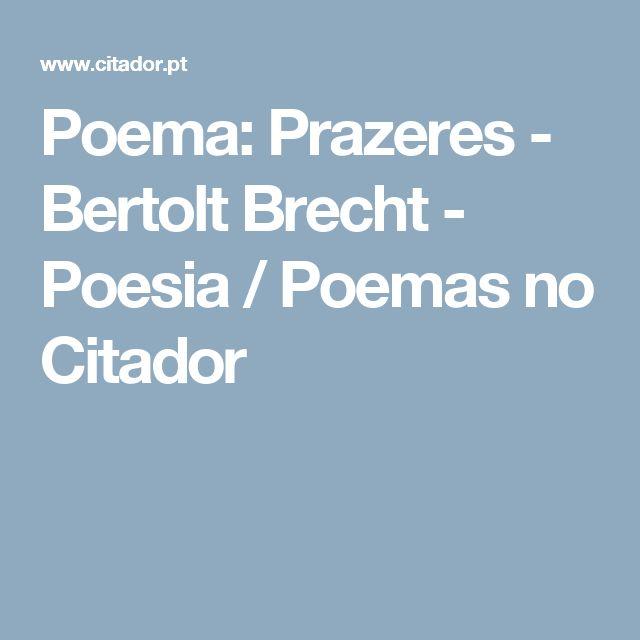 Poema: Prazeres - Bertolt Brecht - Poesia / Poemas no Citador