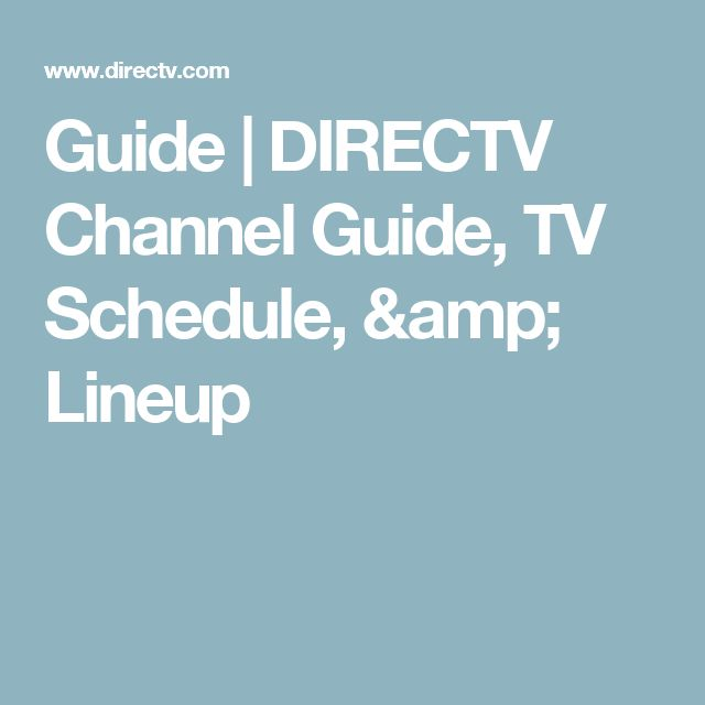 Guide | DIRECTV Channel Guide, TV Schedule, & Lineup