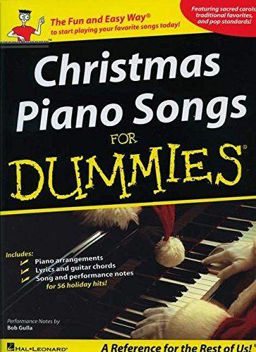 Christmas Piano Songs for Dummies by Hal Leonard Corp. https://www.amazon.com/dp/1423423259/ref=cm_sw_r_pi_dp_x_-4U8yb2VCDF7J