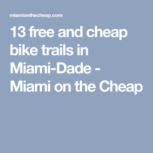 13 free and cheap bike trails in Miami-Dade - Miami on the Cheap