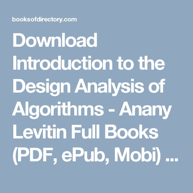 Download Introduction to the Design   Analysis of Algorithms - Anany Levitin Full Books (PDF, ePub, Mobi) Click HERE or Visit