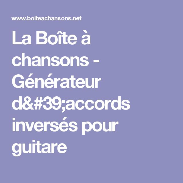 La Boîte à chansons - Générateur d'accords inversés pour guitare