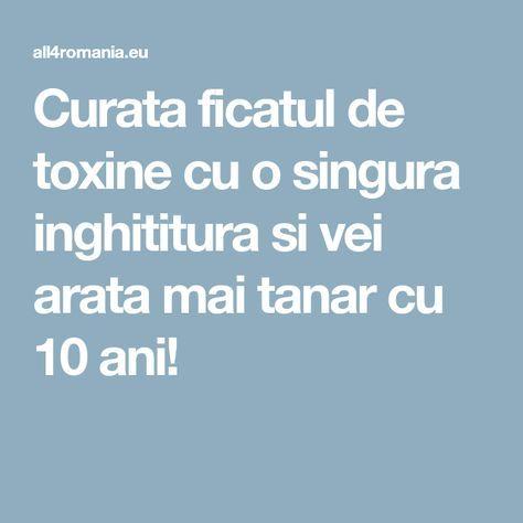 Curata ficatul de toxine cu o singura inghititura si vei arata mai tanar cu 10 ani!
