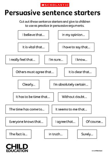 Use these sentence starters to help children practise making persuasive arguments.