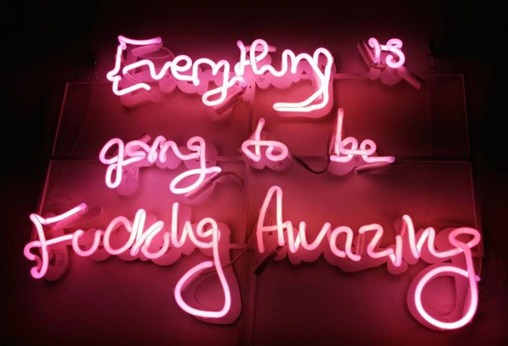 'Everything is going to be fucking amazing'Neon by artist Lauren Baker