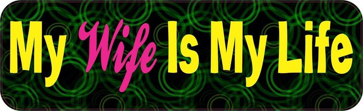 StickerTalk® Brand 10in x 3in My Wife Is My Life Bumper magnet magnetic magnets
