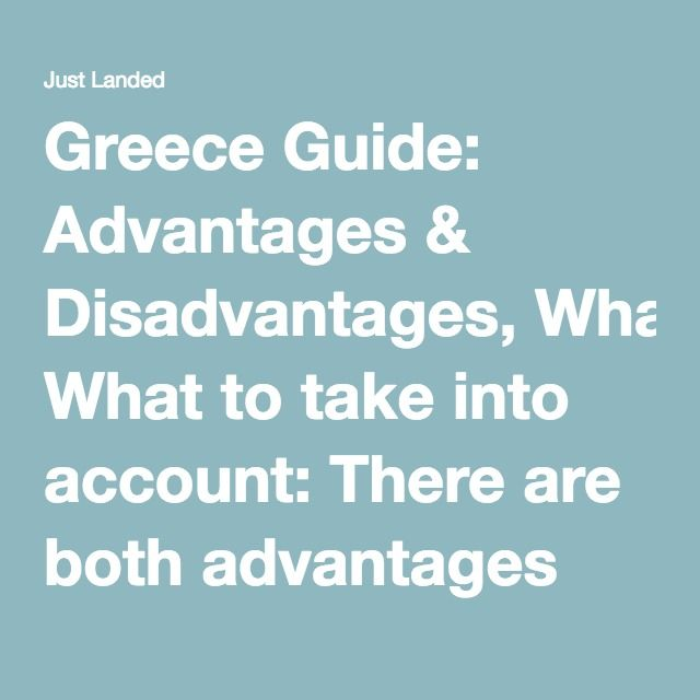 Greece Guide: Advantages & Disadvantages, What to take into account: There are both advantages and