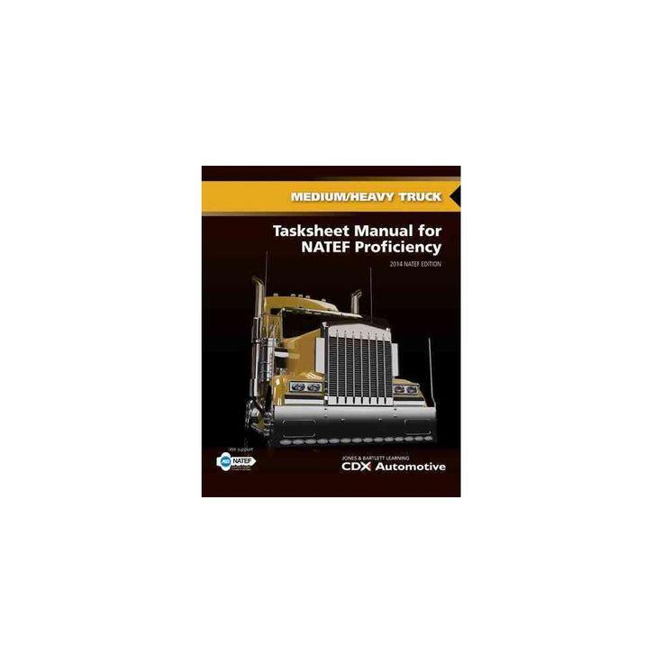 Medium/Heavy Truck Tasksheet Manual for Natef Proficiency (Paperback)
