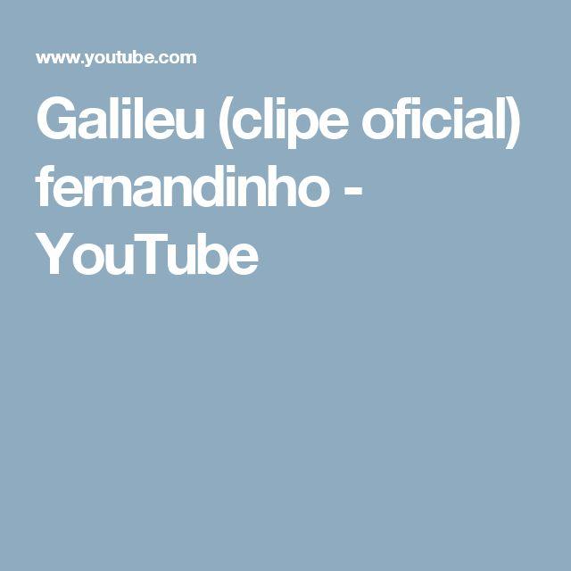 Galileu (clipe oficial) fernandinho - YouTube