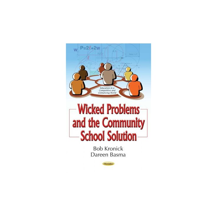 Wicked Problems and the Community School Solution (Paperback) (Bob Kronick & Dareen Basma)