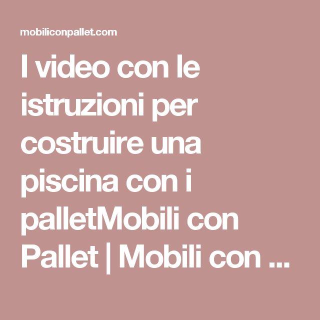 I video con le istruzioni per costruire una piscina con i palletMobili con Pallet | Mobili con Pallet