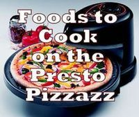 Things to Cook with the Presto Pizzazz Pizza Oven