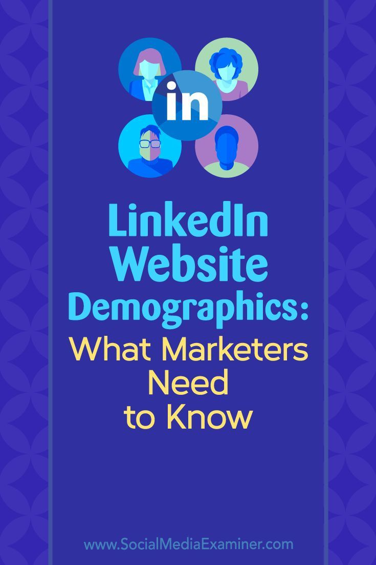 LinkedIn Website Demographics: What Marketers Need to Know by Kristi Hines on Social Media Examiner. via @smexaminer #LinkedIn #socialmediamarketing #socialmediaexaminer