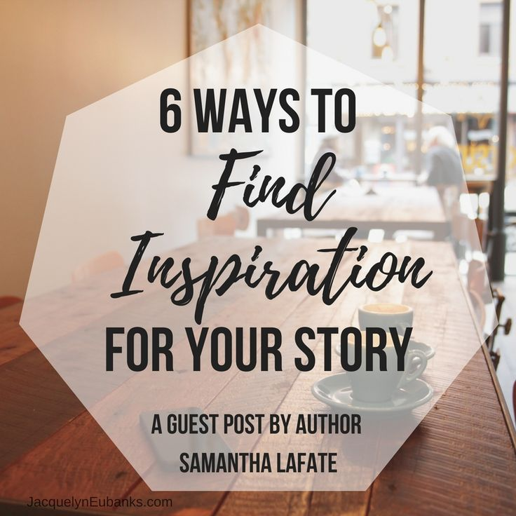 how to find inspiration to write
