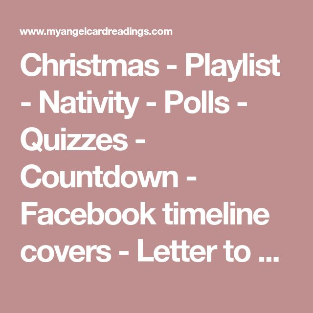 Christmas - Playlist - Nativity - Polls - Quizzes - Countdown - Facebook timeline covers - Letter to Santa - Advent Calendar - Animated Christmas images - Christmas name generator