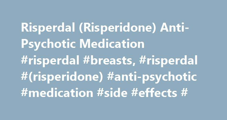 Risperdal (Risperidone) Anti-Psychotic Medication #risperdal #breasts, #risperdal #(risperidone) #anti-psychotic #medication #side #effects # http://puerto-rico.remmont.com/risperdal-risperidone-anti-psychotic-medication-risperdal-breasts-risperdal-risperidone-anti-psychotic-medication-side-effects/  # Risperdal (Risperidone) Anti-Psychotic Medication Side Effects Parker Waichman LLP is investigating potential lawsuits on behalf of individuals who suffered side effects after taking the…