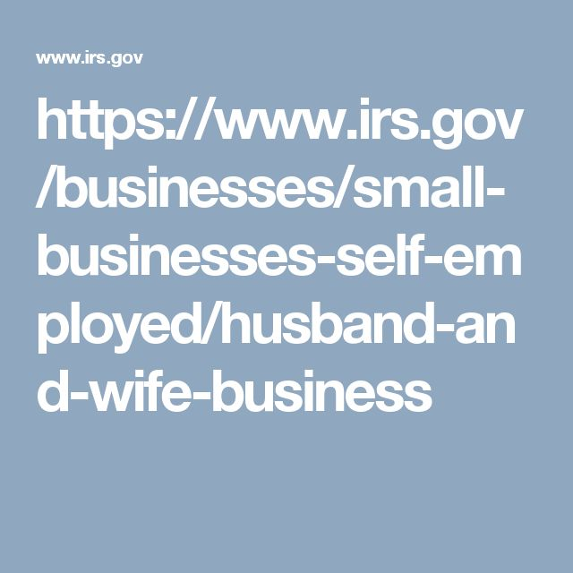 https://www.irs.gov/businesses/small-businesses-self-employed/husband-and-wife-business