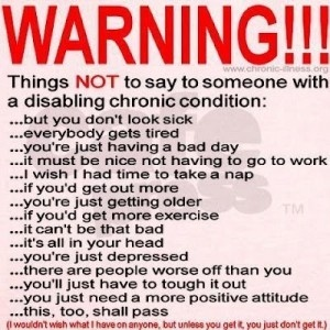 """I hear these all the time.. plus my personal fav """"why can't they just cure you?"""""""