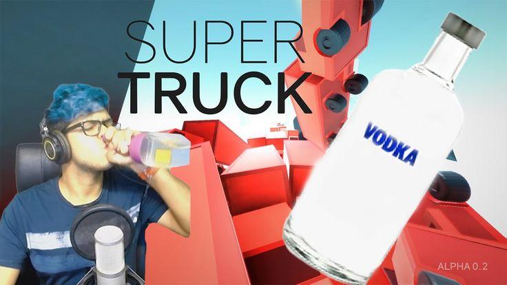 Vodka Time!!! -Play Supertruck Like A Pro
