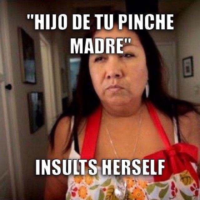 #MexicanMom #WhatMexicanMomsSay #Fail #InsultsHerself #meme #iMeme #FunnyMeme #Funny #lol #lmao