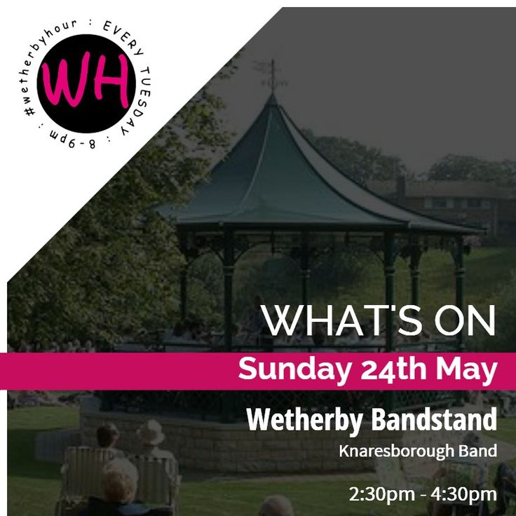 WETHERBY: Wetherby Bandstand presents Knaresborough Band on Sunday 24th May 2:30pm-4:30pm