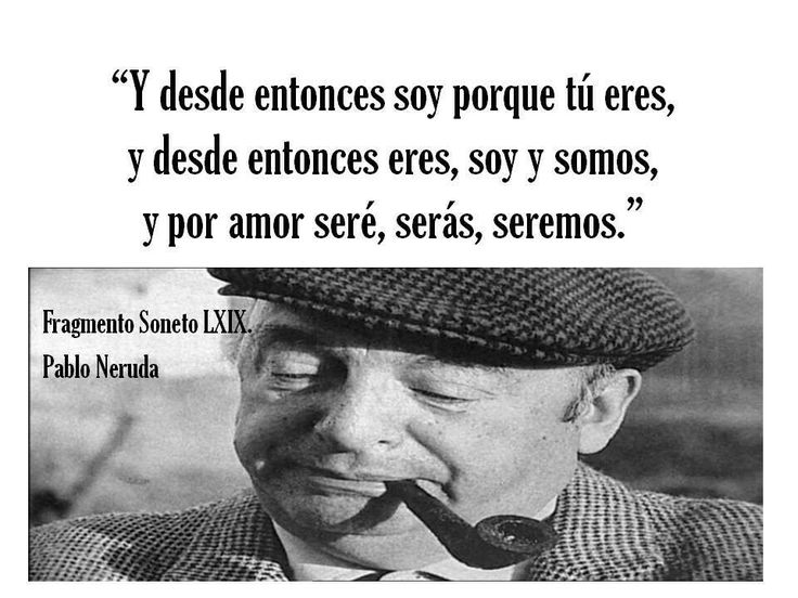 Tu Ta Triste Porque: 19 Best Neruda, Benedetti, Garcia Marquez Y Mas! Images On