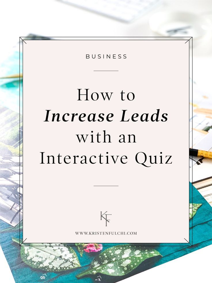 How To Increase Leads With An Interactive Quiz Business Marketing Plan Small Business Marketing Plan Online Entrepreneur