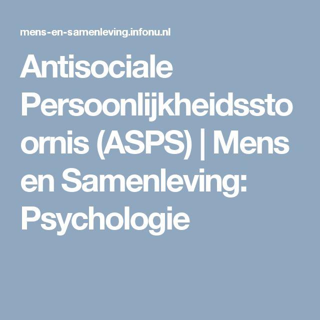 Antisociale Persoonlijkheidsstoornis (ASPS) | Mens en Samenleving: Psychologie