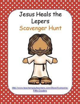 Jesus+Heals+the+Lepers Bible+Story+Scavenger+Hunt  Contains:  12+pages 1+question+sheet+for+student 1+answer+key 15+scavenger+hunt+cards Cover+page+and+student+instructions  Instructions+to+the+Teacher:  1.+Print+a+question+sheet+for+each+student. 2.+Print+one+set+of+cards+on+cardstock+if+possible,+or+colored+paper. 3.